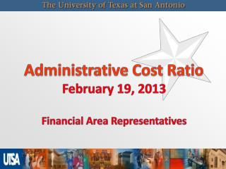 Administrative Cost Ratio February 19, 2013 Financial Area Representatives