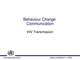 Behaviour Change  Communication HIV Transmission