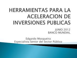 HERRAMIENTAS PARA LA ACELERACION DE INVERSIONES PUBLICAS