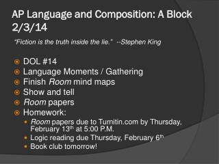 AP Language and Composition: A Block 2/3/14
