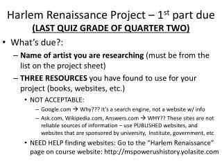 Harlem Renaissance Project – 1 st  part due  (LAST QUIZ GRADE OF QUARTER TWO)
