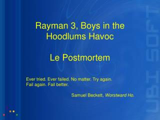 Rayman 3, Boys in the  Hoodlums Havoc Le Postmortem