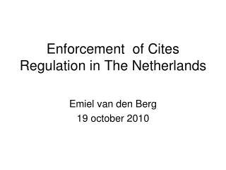 Enforcement  of Cites Regulation in The Netherlands