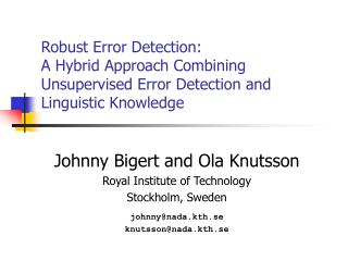 Johnny Bigert and Ola Knutsson Royal Institute of Technology Stockholm, Sweden johnny@nada.kth.se