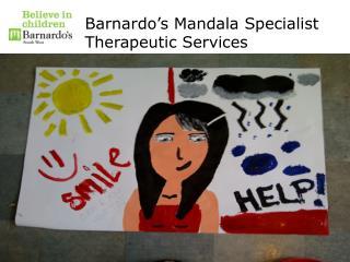 Barnardo�s Mandala Specialist Therapeutic Services