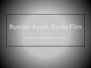 Russian  Avant-Garde  Film