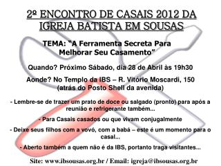 2� ENCONTRO DE CASAIS 2012 DA IGREJA BATISTA EM SOUSAS