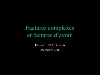 Factures complexes  et factures d'avoir.