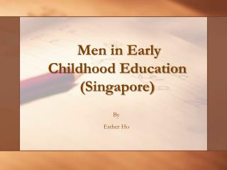 Men in Early Childhood Education (Singapore)