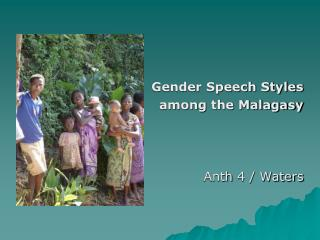 Gender Speech Styles  among  the Malagasy Anth  4 / Waters