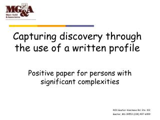 Capturing discovery through the use of a written profile