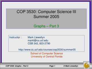 COP 3530: Computer Science III Summer 2005 Graphs – Part 3