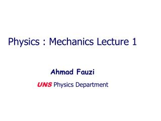 Physics : Mechanics Lecture 1