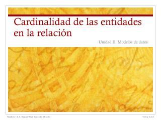 Cardinalidad de las entidades en la relación