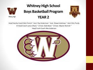 Whitney High School  Boys Basketball  Program YEAR 2