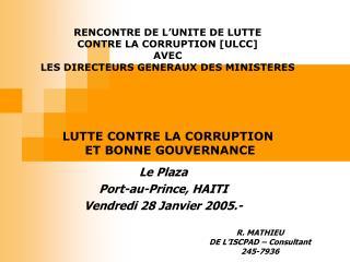 Le Plaza Port-au-Prince, HAITI Vendredi 28 Janvier 2005.-