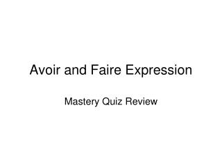 Avoir and Faire Expression