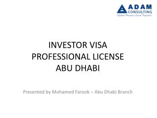 INVESTOR VISA PROFESSIONAL LICENSE   ABU DHABI