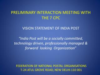 FEDERATION OF NATIONAL POSTAL ORGANISATIONS T-24 ATUL GROVE ROAD, NEW DELHI-110 001