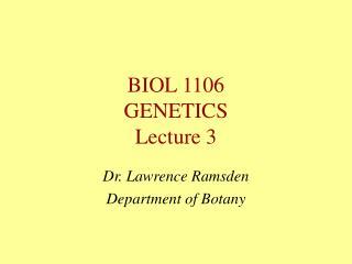 BIOL 1106 GENETICS Lecture 3