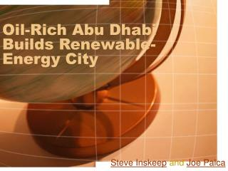 Oil-Rich Abu Dhabi Builds Renewable-Energy City