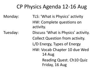 CP Physics Agenda 12-16 Aug