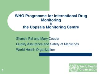 WHO Programme for International Drug Monitoring  the Uppsala Monitoring Centre