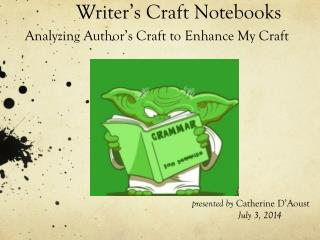 Writer's Craft Notebooks Analyzing Author's Craft to Enhance My Craft