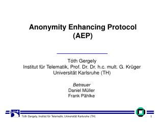 Anony mity Enhancing Protocol (AEP)