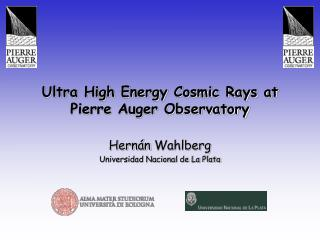 Ultra High Energy Cosmic Rays at Pierre Auger Observatory