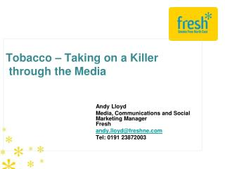 Tobacco – Taking on a Killer  through the Media 					Andy Lloyd