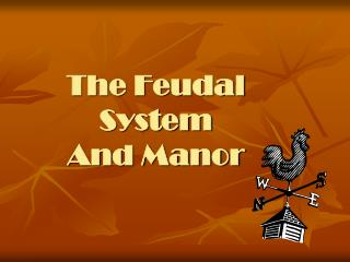 The Feudal System And Manor