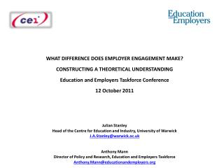 WHAT DIFFERENCE DOES EMPLOYER ENGAGEMENT MAKE? CONSTRUCTING A THEORETICAL UNDERSTANDING