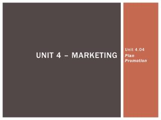 Unit 4.04 Plan Promotion