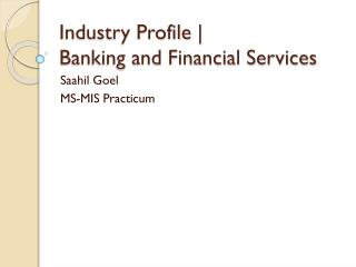 Industry Profile |  Banking and Financial Services