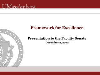 Framework for Excellence Presentation to the Faculty Senate December 2, 2010