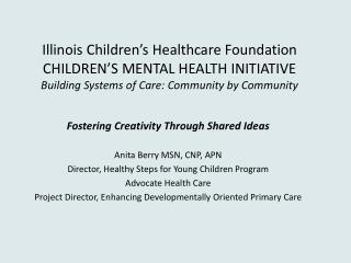Fostering Creativity Through Shared Ideas Anita Berry MSN, CNP, APN