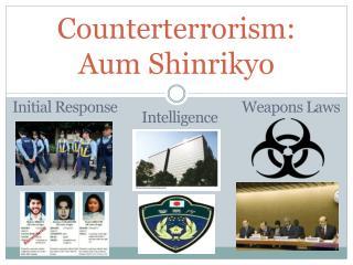 Counterterrorism:  Aum Shinrikyo