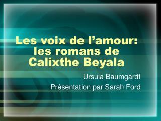 Les voix de l'amour: les romans de Calixthe Beyala