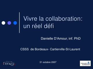 Vivre la collaboration: un réel défi