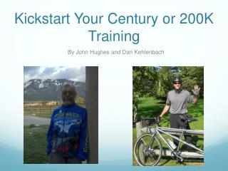 Kickstart  Your Century or 200K Training
