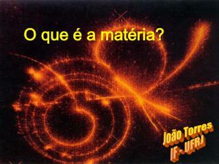 João Torres IF - UFRJ