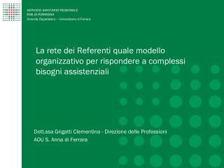 La rete dei Referenti quale modello organizzativo per rispondere a complessi bisogni assistenziali