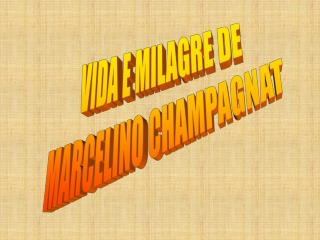 VIDA E MILAGRE DE MARCELINO CHAMPAGNAT