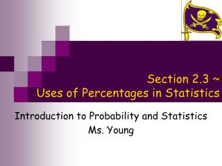 Section 2.3 ~  Uses of Percentages in Statistics