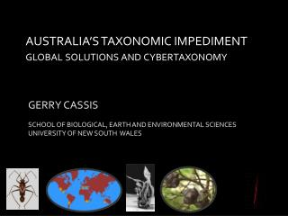 AUSTRALIA'S TAXONOMIC IMPEDIMENT global solutions and cybertaxonomy
