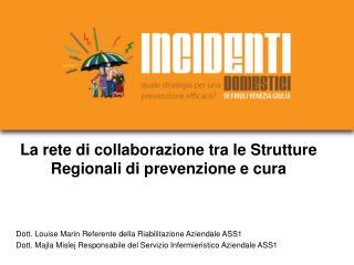 La rete di collaborazione tra le Strutture Regionali di prevenzione e cura