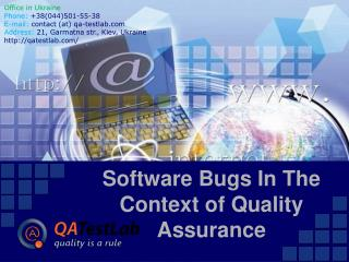 Software Bugs In The Context of Quality Assurance