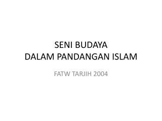 SENI BUDAYA  DALAM PANDANGAN ISLAM