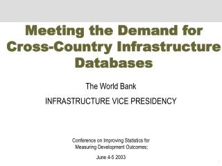 Meeting the Demand for  Cross-Country Infrastructure Databases